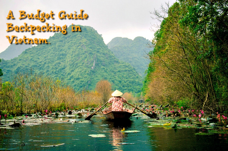 Backpacking Vietnam Travel Guide 2017 - Adventure Tips
