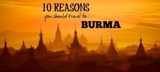 Why you should travel to Burma Myanmar