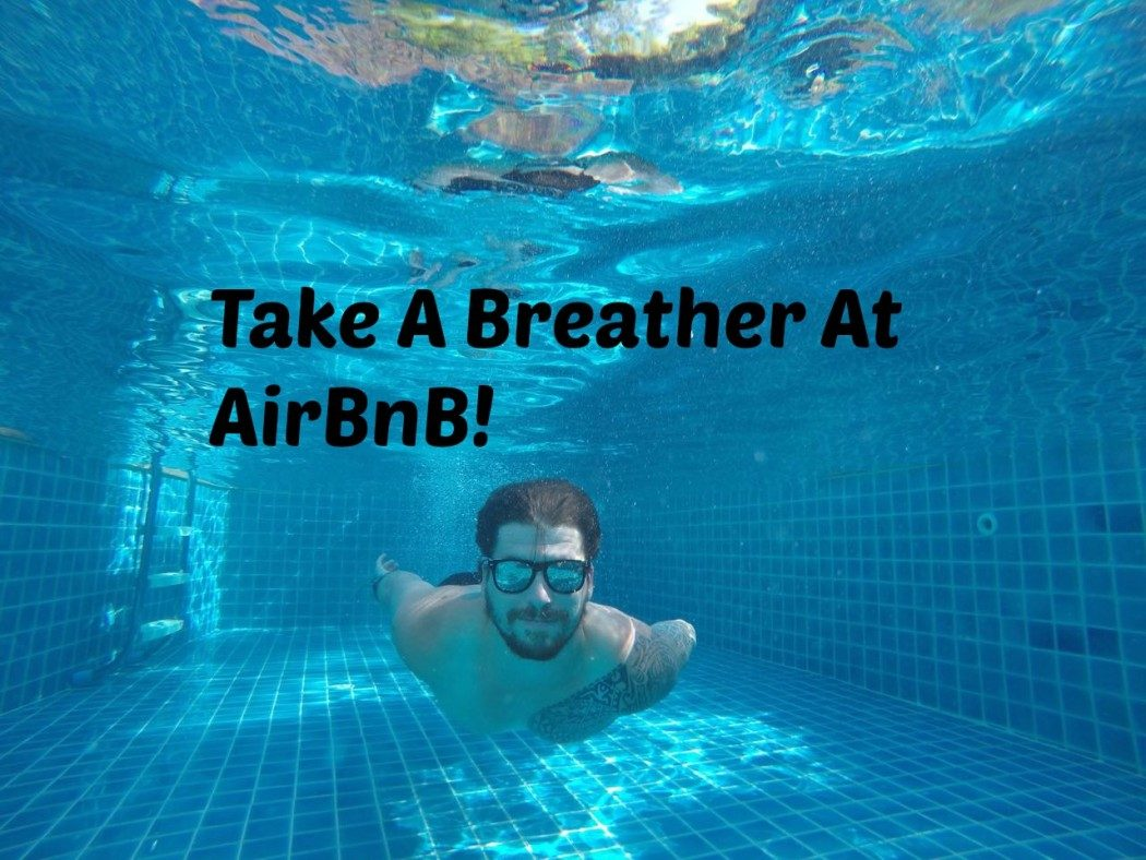 Take A Breather At AirBnB!