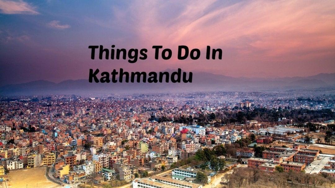 Things To Do In Kathmandu The Broke Backpacker