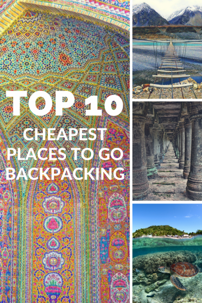 Cheap Places To Travel Around The World On Just A Day - Top 10 backpacking destinations in the world