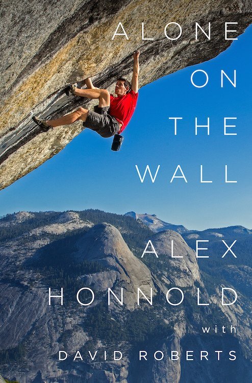 Alone on the Wall by Alex Honnold - Books to read for climbers
