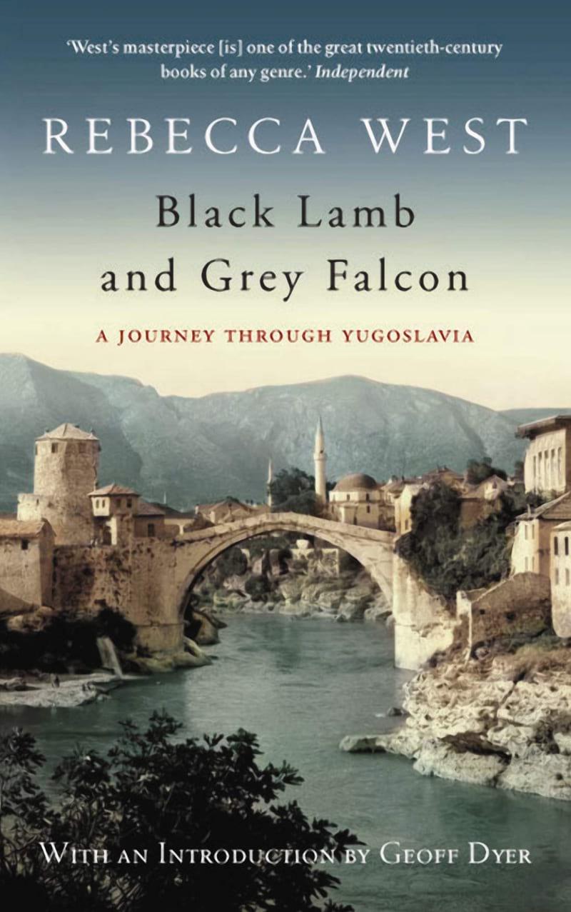 Black Lamb and Grey Falcon A Journey Through Yugoslavia 2