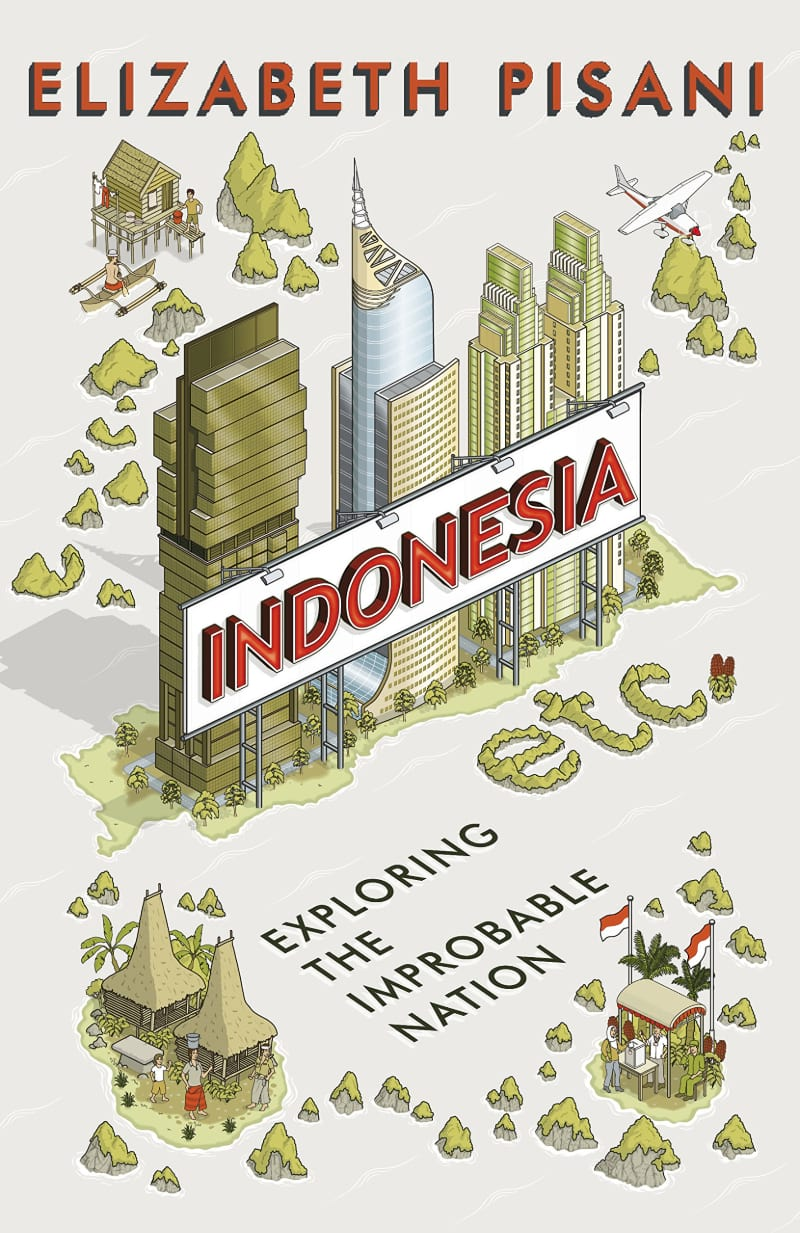 Indonesia Etc Exploring the Improbable Nation 2